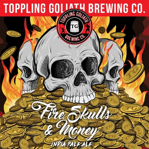 Fire Skulls & Money Toppling Goliath Brewing Co.